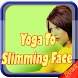 Yoga To Slimming Face by Phyt4