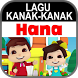 Lagu Kanak Kanak Hana by Android Kreatif