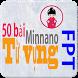 50 Bài từ vựng Minnano của FPT