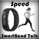 Speed for SmartBand Talk by Bilbo Soft
