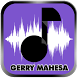 Gerry Mahesa Mp3 Lagu + Lirik by Appscribe Studio