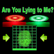 Are You Lying to Me? Prank App by Mahesubbu