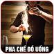 Pha chế đồ uống - Công thức đồ uống by VNP Technology