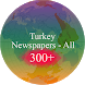 Turkey Newspapers - Turkish News App