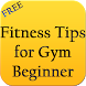 Fitness Tips for Gym Beginner by Danny Preymak