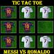 Tic Tac Toe Messi Vs Ronaldo by ZAIYOO TECH