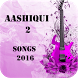 Aashiqui 2 Songs by GigaAppZone