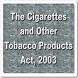 The Cigarettes Act 2003 by Rachit Technology