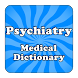 Medical Psychiatric Dictionary by Atomic Infoapps