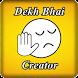 Dekh Bhai Creator by Pinank Appz