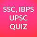 SSC IBPS UPSC QUIZ