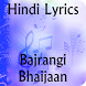 Lyrics of Bajrangi Bhaijaan by KRISH APPS