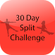 30 Day Splits Challenge by S S Apps