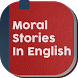 Moral stories in english by funmakers
