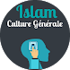 Islam Culture Générale by Abdullah apps