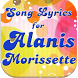 Songs for ALANIS MORISSETTE by Top Song Lyrics App