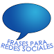 Frases para Redes Sociales by ZimbronApps.com