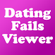 Dating Fails Viewer by Crawly