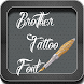 Brother Tattoo Font by Fonts Free For Android Device