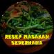 Resep Masakan Sederhana by suyitnodev