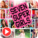 Seven Super Girls videos by watch youtubers