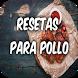 Resetas para pollo by Pocoyoapps
