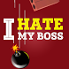 I hate my BOSS by Topica