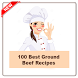 100 Best Ground Beef Recipes by sangdroid