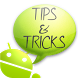 Tips & Tricks for Android by Ayansh TechnoSoft Pvt. Ltd