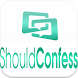 Should Confess by OneTouch Apps