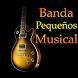 Banda Pequeños Musical Musica y Letras by MedyDolphins