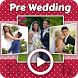 Pre-Wedding Slideshow Maker by Photo To HD Video Convertor