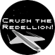 Crush the Rebellion! by GameBeast