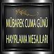 CUMA GÜNÜ HAYIRLAMA MESAJLARI by Rupusk