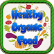 HEALTHY WITH ORGANIC FOOD