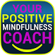 Positive Mindfulness Coach by The Happy Apps Company Ltd