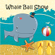 Whale Ball Show Kids Game