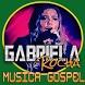 Gabriela Rocha Gospel Letras by Olla Nai Bagi Si Marenda