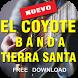 El Coyote y su Banda Tierra Santa 2017 letras mix by Sexy Palco Musica 2017