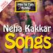 Neha Kakkar Songs by indiansongs