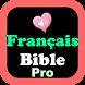 la sainte bible - français Pro by JaqerSoft