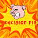Decision Pig 2 by ARW Enterprises