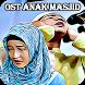 Mp3 Ost Anak Masjid Terlengkap by Adjie Studio