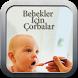 Bebekler İçin Çorba Tarifleri by Still New Again