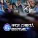Rede Cristã Brasil by Streaming Brasil