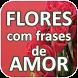 Flores com Frases de Amor by 1000apps