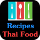 Thai Food Recipes - Thai Food by Gamebaby