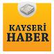 Kayseri Haber by Haber Servisi