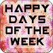 Happy Days of the Week by Apps Happy For You