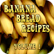 Banana Bread Recipes Volume 1 by shawn shriver